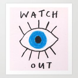 watch out Art Print