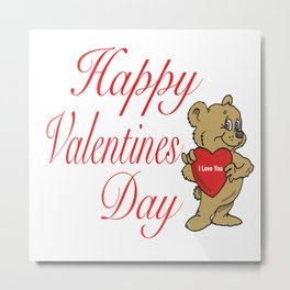 Happy Valentines Day Teddy Bear  Metal Print