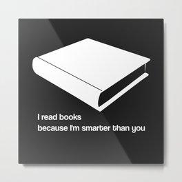 I read books white - funny graphic illustration Metal Print