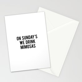 On sundays we drink mimosas Stationery Cards