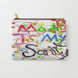Madness Is My Sanity Carry-All Pouch
