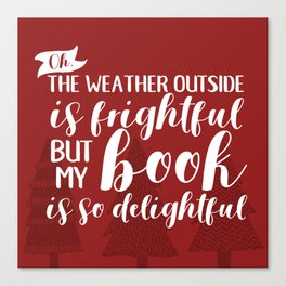 The Weather Outside is Frightful (Red) Canvas Print