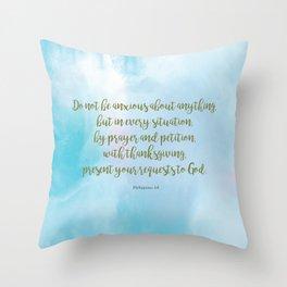 Do Not Be Anxious, Philippians 4:6 Throw Pillow