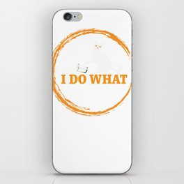 Cat  Funny Kitten Gift  Do What I Want Cup iPhone Skin