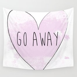 Go Away  Wall Tapestry