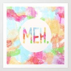 Meh. Art Print