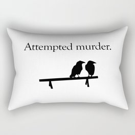 Attempted Murder Rectangular Pillow