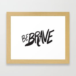 Be Brave Lettering Framed Art Print