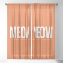Meow Funny Quote Sheer Curtain