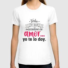 Todo lo que necesitas T-shirt