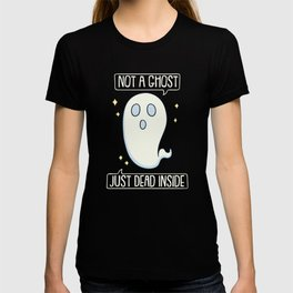 Not A Ghost Just Dead Inside Pastel Goth Gift T-shirt