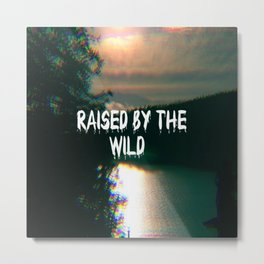 Raised by the wild Metal Print