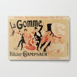 La Gomme by Champsaur vintage belle epoque ad Jules Chéret Metal Print