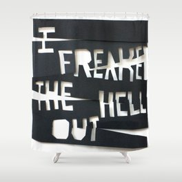 Freak Out Shower Curtain