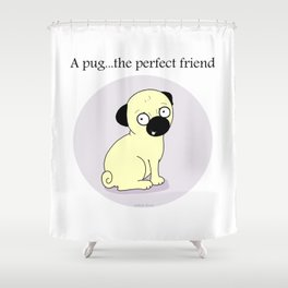 The Perfect Friend Shower Curtain
