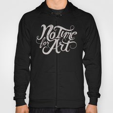 No Time For Art Hoody
