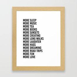 more sleep more music more tea Framed Art Print