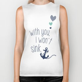 With You I Wont Sink Biker Tank