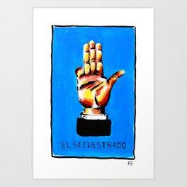 El Secuestrado Art Print