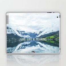 GIVE LIFE A MEANING Laptop & iPad Skin