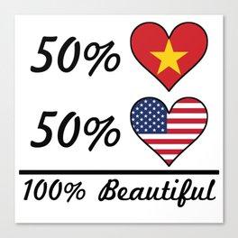 50% Vietnamese 50% American 100% Beautiful Canvas Print