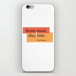 Resist much, obey little iPhone Skin
