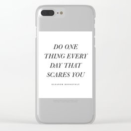 Do One Thing Every Day That Scares You Clear iPhone Case