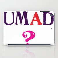mad iPad Cases featuring mad? by snorkdesign