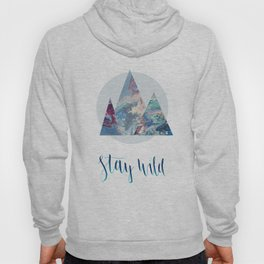 Stay Wild Mountains Hoody