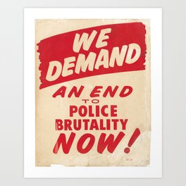 We demand an end to police brutality now! 1968 Civil Rights Protest Poster Art Print