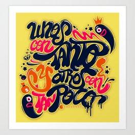 Unos con tanto... Art Print