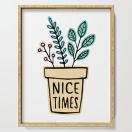 Nice Times Plants Serving Tray