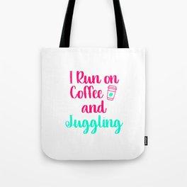I Run on Coffee and Juggling Fun Juggle Gift Tote Bag