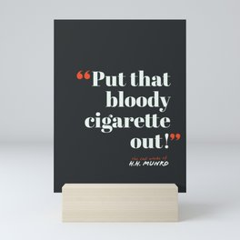That Bloody Cigarette Mini Art Print