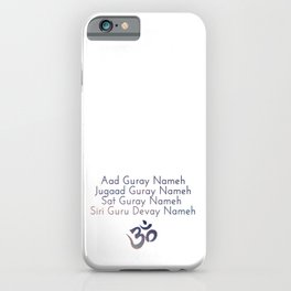 Aad Guray Nameh Mantra iPhone Case