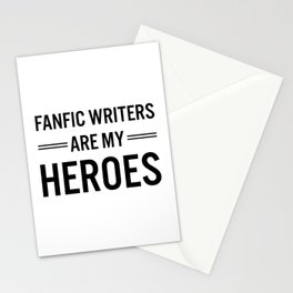 Fanfic Writers Are My Heroes Stationery Cards