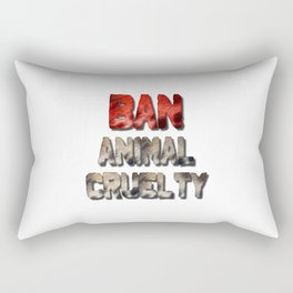 Ban Animal Cruelty Rectangular Pillow