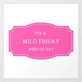 Milo Friday Kind Of Day Art Print