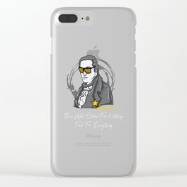 Those Who Stand For Nothing Fall For Everything Clear iPhone Case