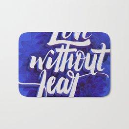 Love without fear Bath Mat