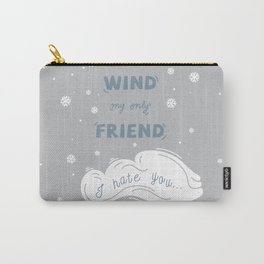 Wind My Only Friend Carry-All Pouch