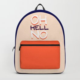 Oh Hell No Backpack