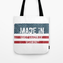 Made in East Hardwick, Vermont Tote Bag