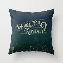 Would You Kindly Throw Pillow
