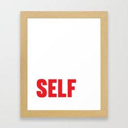 Believe In Your Selfie Framed Art Print