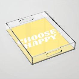 choose happy Acrylic Tray