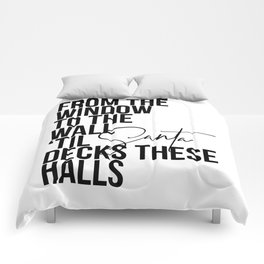 From the Window to the Wall 'Til Santa Decks These Halls Comforters