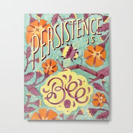 Persistence is Bee Metal Print