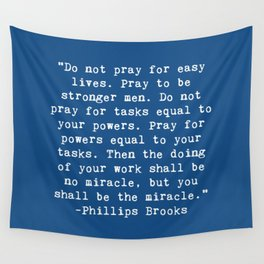 Pray to be Stronger Men Quote Wall Tapestry