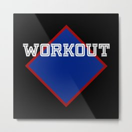 WORKOUT Metal Print